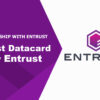 Entrust Datacard's New Name – Entrust!